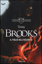 FIGLIO DELL'OSCURITA'. I DIFENSORI DI SHANNARA (IL). VOL. 2 - BROOKS TERRY