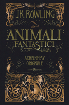 ANIMALI FANTASTICI E DOVE TROVARLI. SCREENPLAY ORIGINALE - ROWLING J. K.